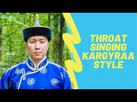 How to learn throat singing. About Kargyraa style