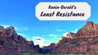 Kevin Gerald's Least Resistance