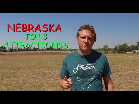 NEBRASKA - TOP 3 ATTRACTIONS!