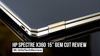 "HP Spectre x360 15"" Gem Cut Review- GTX 1050 Ti MQ + 6 Core CPU"