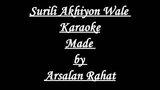 Download lagu Surili Akhiyon Wale Karaoke Made by Arsalan Rahat MP3
