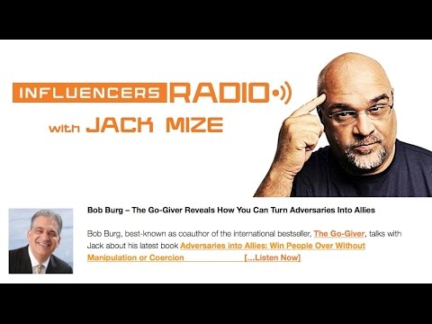 Bob Burg – The Go-Giver Reveals How You Can Turn Adversaries Into Allies