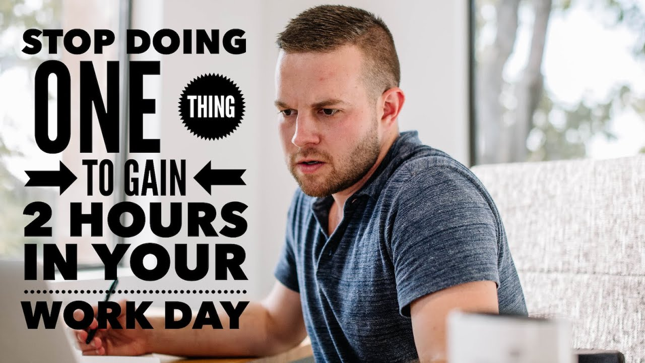 Want to Save Time in your Work Day? STOP doing this ONE thing and gain another 2 HOURS in your day