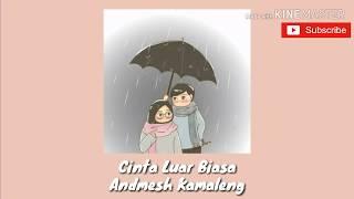 Download lagu Cinta Luar Biasa - Andmesh Kamaleng (แปลไทย)