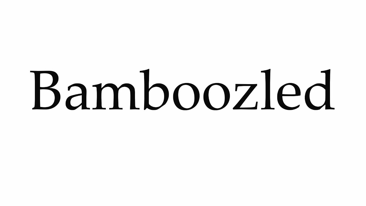 How to Pronounce Bamboozled - YouTube