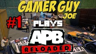 Let's Play APB: Reloaded Episode: 1 (Owned SON!)