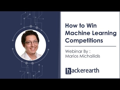 How to Win Machine Learning Competitions by Kazanova, Former Kaggle #1 | Hackerearth Webinar