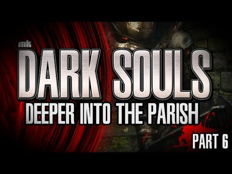 Dark Souls Let's Play Part 6 Deeper into the Parish