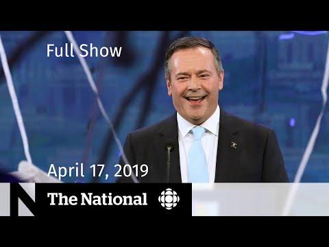 The National for April 17, 2019 — Alberta's Future, Malpractice Lawsuits, Pot Tax Battle