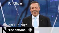 The National for April 17, 2019 - Alberta