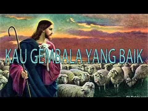 Lagu Rohani Kristen - KAU GEMBALA YANG BAIK