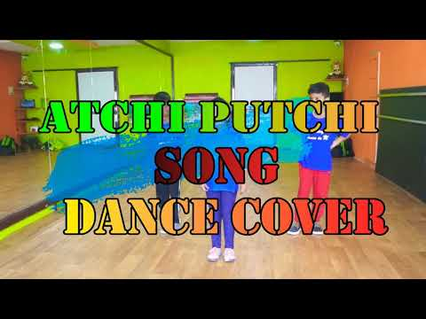 Atchi putchi song dance cover