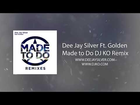 Deejay Silver Ft. Golden - Made to Do DJ KO Remix