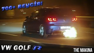VW Golf R | 700+ Beygir | 120.000 $ Harcanan Golf R | THE MAKİNA