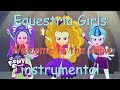 "Equestria Girls - ""Welcome to the show"" - Instrumental - Good Sound quality"