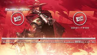 Besomorph - Taintless ft. Video-Games-Knight-OverwatchIBassBoost2019 EP.186
