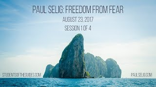 Freedom from Fear - A Channeled Lecture + Q&A