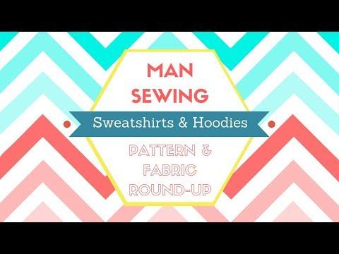 #Mansewing - Sweatshirts & Hoodies Pattern And Fabric Roundup