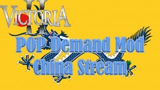 Streaming Victoria 2 POP Demand Mod China #5