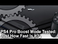 PS4 Pro Boost Mode Tested Just How Fast Is It mp3