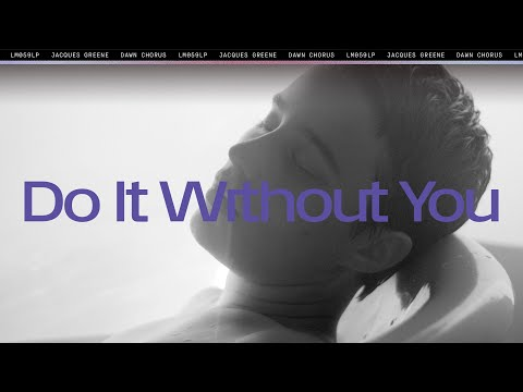 Jacques Greene - Do it Without You mp3