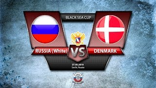 Black Sea Cup. Russia White - Denmark