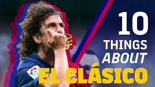 10 THINGS YOU NEED TO KNOW ABOUT EL CLÁSICO