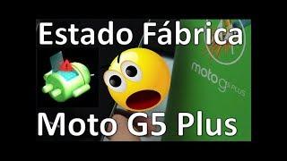Moto G Plus 5ta Generacion 2017 Hard Reset Restablecer Estado Fábrica