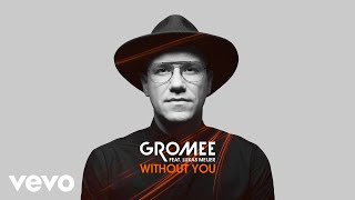 Gromee ft. Lukas Meijer - Without You download or listen mp3