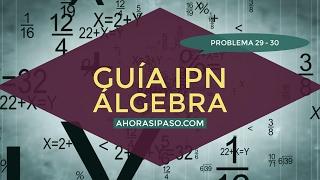 Guía IPN 2017 | Álgebra Problema 29 y 30