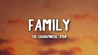 Download The Chainsmokers, Kygo - Family (Lyrics)
