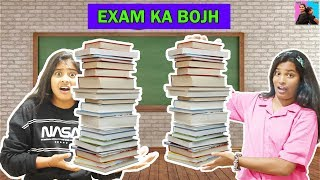 EXAM KA BOJH l Moral stories l Types Of Student In Exam l Ayu And Anu Twin Sisters