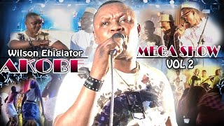 akobe mega show vol 2 latest edo music video akobe latest
