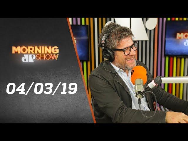 Morning Show - edição completa - 04/03/19