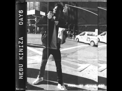 Nebu Kiniza - Days [Prod. By Mexiko Dro]