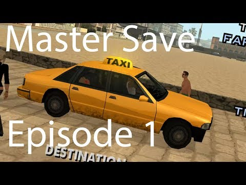 GTA: SA Master Save - Episode 1 - Taxi's