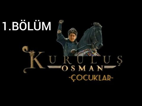 KURULUŞ OSMAN (ÇOCUKLAR)