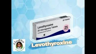 Levothyroxine: What you should know
