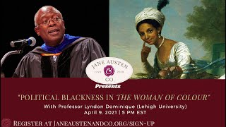 Political Blackness in 'The Woman of Color' with Professor Lyndon Dominique