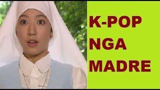 TAWAG SA PAG ALAGAD: MADRE NGA K-POP