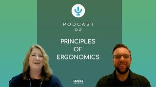 Ease Cushion Podcast | Principles of Ergonomics