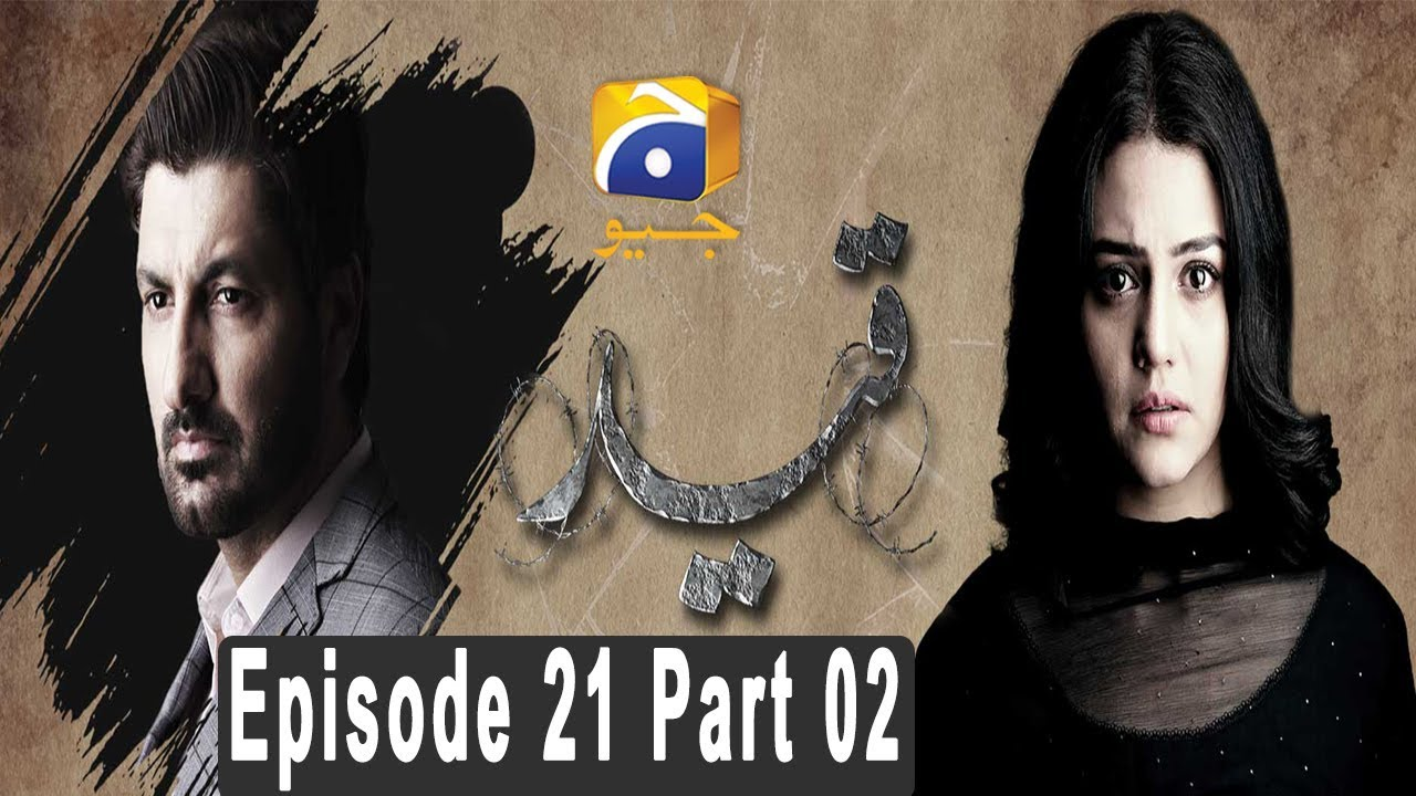 Qaid - Episode 21 Part 02 HAR PAL GEO Apr 17