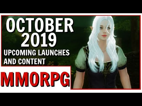 October 2019 Upcoming MMORPG Launches and Content To Look Forward To!