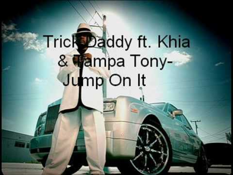 trick daddy ft khia tampa tony jump on it youtube. Black Bedroom Furniture Sets. Home Design Ideas