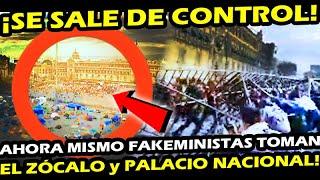 AHORA MISMO ¡ TOMAN EL ZOCALO y QUIEREN METERSE A PALACIO NACIONAL ! FEMINISTAS SE PONEN FRENETICAS