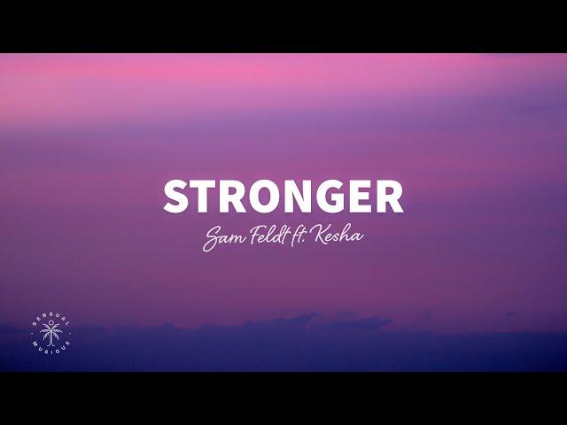 Sam Feldt - Stronger (Lyrics) ft. Kesha