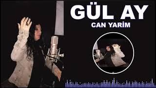 Gül Ay  -Can Yarim