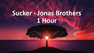 Sucker - Jonas Brothers (1 Hour) Video