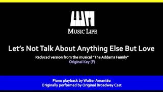 let s not talk about anything else but love the addams family piano playback for cover karaoke