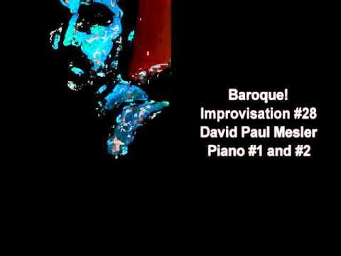 Baroque! Session, Improvisation #28 -- David Paul Mesler (piano duo)